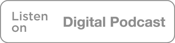 Listen on Digital Podcast icon in grey