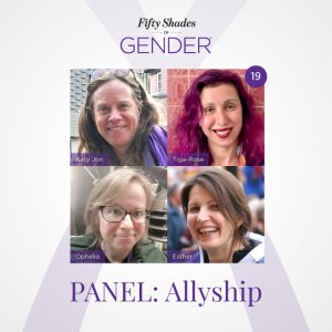 Fifty Shades of Gender podcast image about Allyship with Katy Jon Went, Tiga-Rose Nercessian, Ophelia and Esther Lemmens