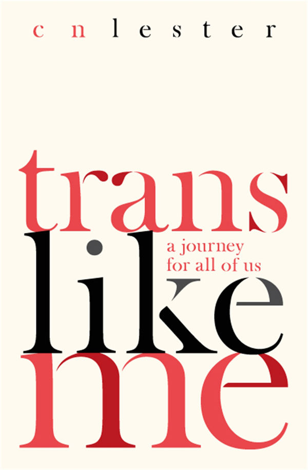 Cover of CN Lester's book, 'Trans Like Me'