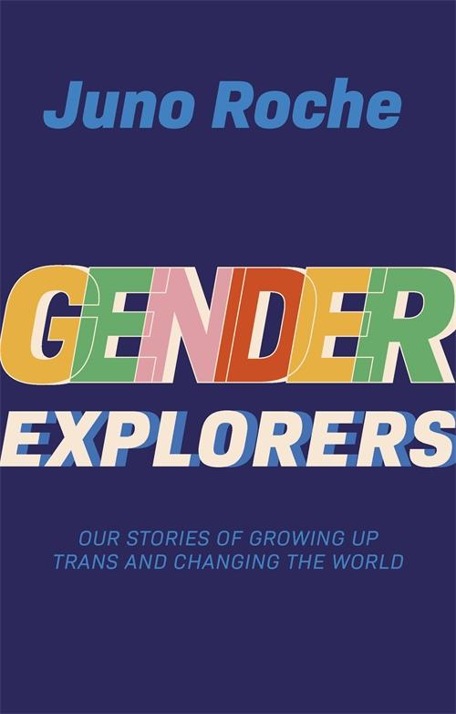 Cover of Gender Explorers book by Juno Roche